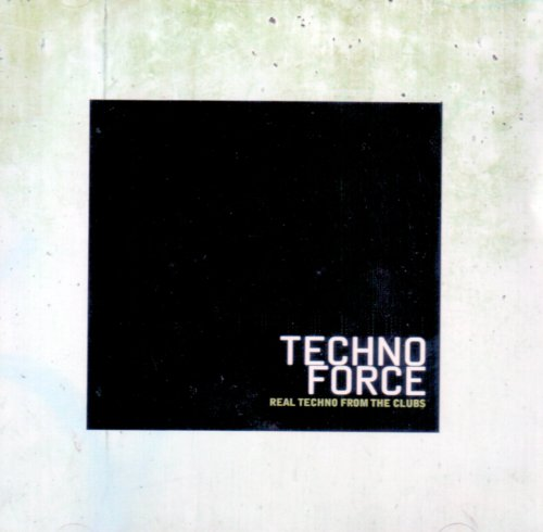 Technoforce (Vol. 1) - Real Techno from the Clubs